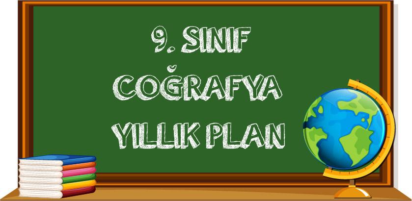 9. Sınıf Coğrafya Yıllık Plan