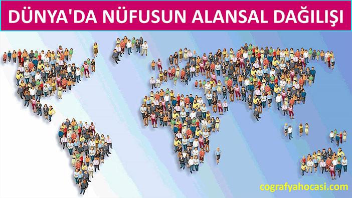 Dünya'da Nüfusun Alansal Dağılışı