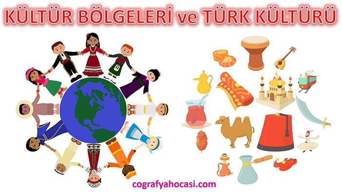 Kültür Bölgeleri ve Türk Kültürü