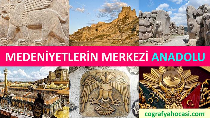 Medeniyetlerin Merkezi Anadolu