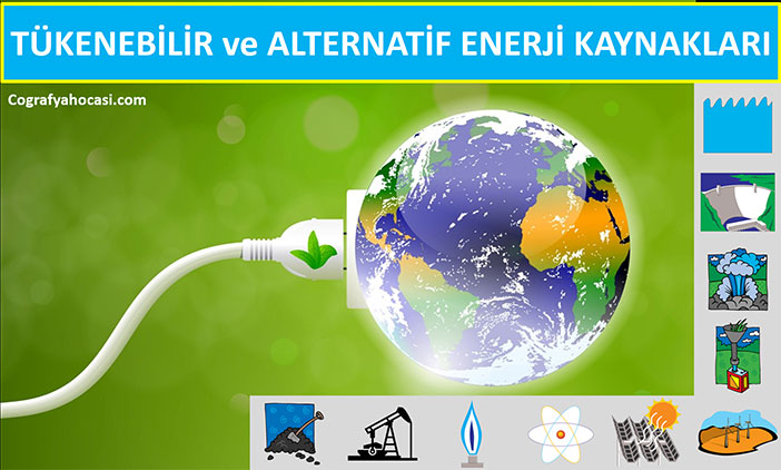 Tükenebilir ve Alternatif Enerji Kaynakları Slayt