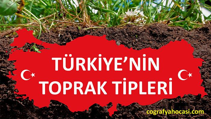 Türkiye'nin Toprak Tipleri