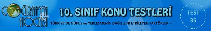 Türkiye'de Nüfus ve Yerleşmenin Dağılışını Etkileyen Faktörler Testi