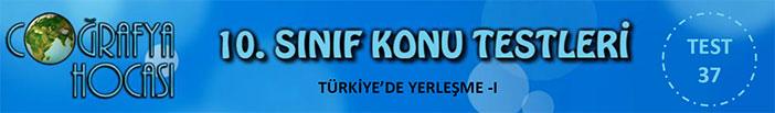 Türkiye'de Yerleşmeler Testi
